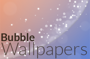 Three free bubble wallpapers